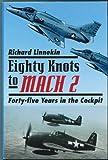 Eighty Knots to Mach 2, Richard Linnekin, 1557505004
