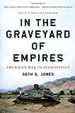 In the Graveyard of Empires: Americas War In Afghanistan