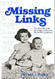 img - for Missing Links: The True Story of an Adoptee's Search for His Birth Parents book / textbook / text book