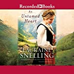 An Untamed Heart | Lauraine Snelling