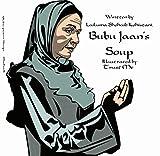 Bubu Jaan's Soup by Lailuma Shohaib Kohistani (2014-05-03)