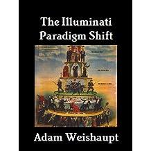 The Illuminati Paradigm Shift (The Illuminati Series Book 2)