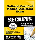 National Certified Medical Assistant Exam Secrets Study Guide: NCCT Test Review for the National Center for Competency Testing Exam