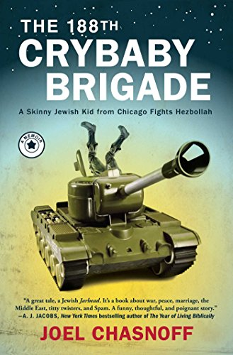 - The 188th Crybaby Brigade: A Skinny Jewish Kid from Chicago Fights Hezbollah--A Memoir