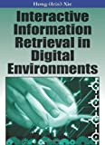 Interactive Information Retrieval in Digital Environments, Iris Xie, 1599042401