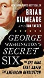 #6: George Washington's Secret Six: The Spy Ring That Saved the American Revolution