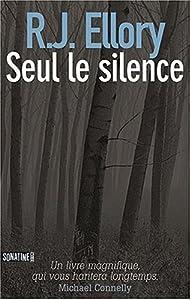 vignette de 'Seul le silence (Roger Jon Ellory)'