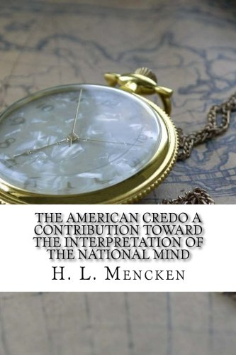 Read Online The American Credo A Contribution Toward the Interpretation of the National Mind pdf epub