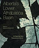 img - for Alberta's Lower Athabasca Basin: Archaeology and Palaeoenvironments (Recovering the Past) book / textbook / text book