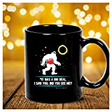 Total Solar Eclipse It Was a Big Deal Mug Funny Men Women Bigfoot Tees