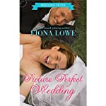 Picture Perfect Wedding: Wedding Fever, Book 2 | Fiona Lowe