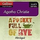 A Pocket Full of Rye: B2+ Collins Agatha Christie ELT Readers Hörbuch von Agatha Christie Gesprochen von: Gabrielle Glaister