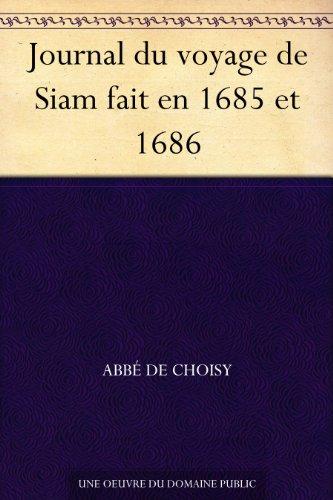 Journal Du Voyage De Siam Fait En 1685 Et 1686 [Pdf/ePub] eBook