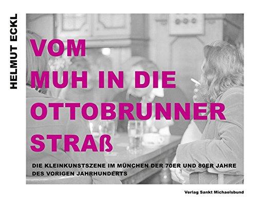 Vom MUH in die Ottobrunner Straß: Die Kleinkunstszene im München der 70er und 80er Jahre des vorigen Jahrhunderts