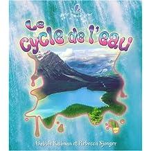 Le Cycle de L'eau (Petit Monde Vivant)