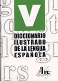 Diccionario ilustrado de la lengua Espanola, Ediciones Norte Staff and Edimat Libros Staff, 8495761599