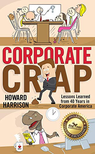 Book: Corporate Crap - Lessons Learned from 40 Years in Corporate America by Howard Harrison