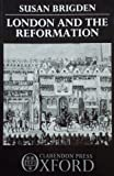 London and the Reformation, Brigden, Susan, 0198227744