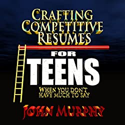 Crafting Competitive Resumes for Teenagers