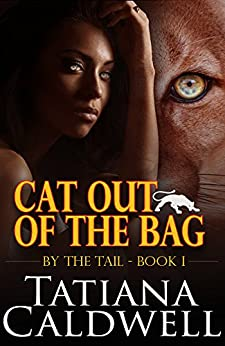 Cat Out of the Bag (By The Tail Book 1) by [Caldwell, Tatiana]