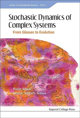 Stochastic Dynamics of Complex Systems: From Glasses to Evolution (Complexity Science)