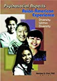 Psychosocial Aspects of the Asian-American Experience, Namkee G. Choi, 0789011506