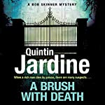 A Brush with Death: Bob Skinner, Book 29 | Quintin Jardine