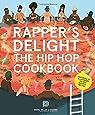 Rapper's Delight : The Hip Hop Cookbook