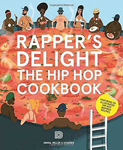 Rapper?s Delight: The Hip Hop Cookbook