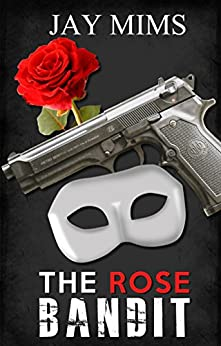 The Rose Bandit by [Mims, Jay]