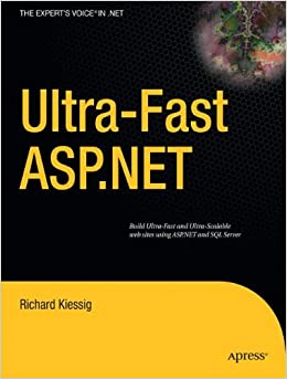 Ultra-Fast ASP.NET: Build Ultra-Fast and Ultra-Scalable web sites using ASP.NET and SQL Server
