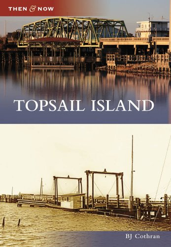Topsail Island (Then and Now) -