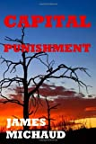 Capital Punishment, James Michaud, 1493633910