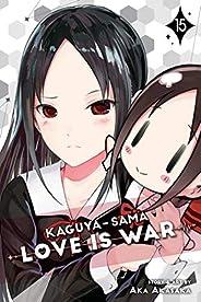 Kaguya-sama: Love is War, Vol. 15: Volume 15