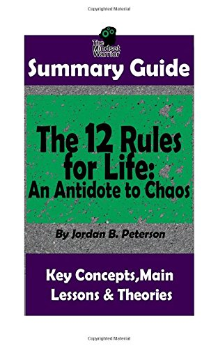 SUMMARY: The 12 Rules for Life: An Antidote to Chaos: by Jordan B. Peterson | Th (Applied Psychology, Philosophy, Personal Growth & Development)