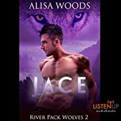 Jace: River Pack Wolves, Book 2 | Alisa Woods