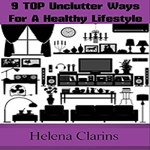 Unclutter: Declutter Your Life Audiobook