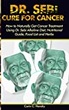 DR. SEBI CURE FOR CANCER: How to Naturally Get
