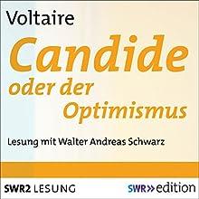 Candide oder der Optimismus Hörbuch von Voltaire Gesprochen von: Walter Andreas Schwarz