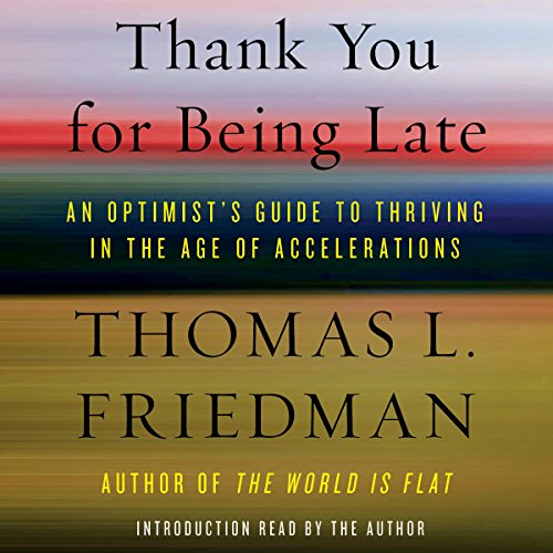 Pdf Politics Thank You for Being Late: An Optimist's Guide to Thriving in the Age of Accelerations