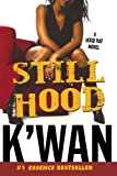Still Hood, K'Wan and K'wan K'wan, 031236010X