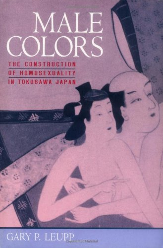 Male Colors: The Construction of Homosexuality in Tokugawa Japan