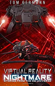 Virtual Reality Nightmare (Stories From The CM Universe) (Volume 2)
