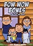 Bow Wow Bones (JUVY), Luke Monin and Family, 1629028541