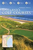 Scotland's Golf Courses, Price, Robert, 1841830305