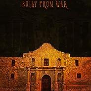 Built from War [Explicit]