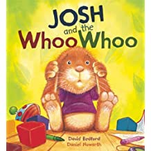 Josh and the Whoo Whoo (QEB Storytime) by David Bedford (1-Jan-2010) Hardcover