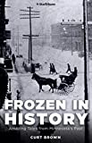 Frozen in History: Amazing Tales from Minnesota s Past
