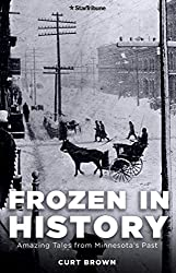 Frozen in History: Amazing Tales from Minnesota's Past