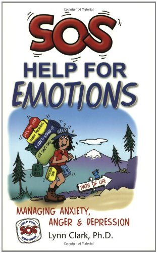 SOS Help for Emotions: Managing Anxiety, Anger, and Depression (Revised 2014)
